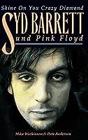 Mike Watkinson/Pete Anderson: Syd Barrett & Pink Floyd - Shine on You Crazy Diamond