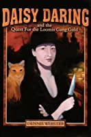 Daisy Daring And the Quest for the Loomis Gang Gold