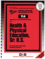 Health and Physical Education: Senior High School (Teachers License Examination Series, T-25)