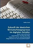 Zukunft der deutschen Wirtschaftstagespresse im digitalen Zeitalter