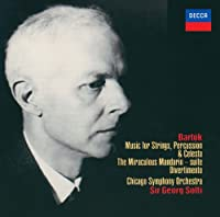 バルトーク:打楽器、弦楽器、チェレスタのための音楽、ディヴェルティメント、中国の不思議な役人