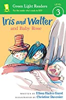 Iris and Walter and Baby Rose