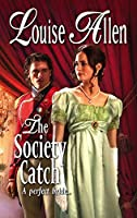 The Society Catch (Harlequin Historical Series)
