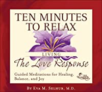 Ten Minutes to Relax: Living the Love Re