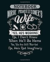 Notebook: nurse practitioners wife - 50 sheets, 100 pages - 8 x 10 inches