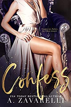 Confess (Sin City Salvation Book 1) by [Zavarelli, A.]
