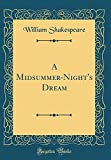 A Midsummer-Night's Dream (Classic Reprint)