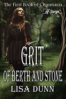 Grit of Berth and Stone: The First Book of Chasmaria (The Chasmaria Chronicles 1) by [Dunn, Lisa]