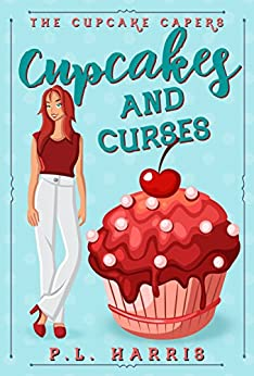 Cupcakes and Curses (The Cupcake Capers Book 2) by [Harris, P.L.]
