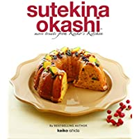 Sutekina Okashi: More Treats from Keiko's Kitchen