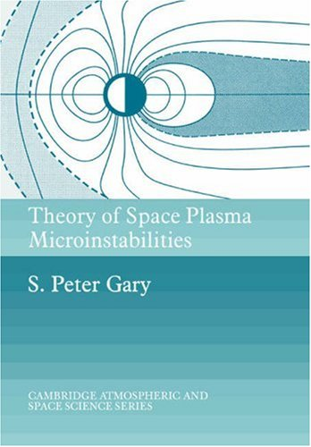 Theory of Space Plasma Microinstabilities (Cambridge Atmospheric and Space Science Series)