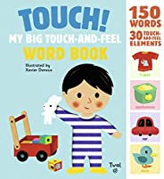 Touch! My Big Touch-and-Feel Word Book: 1