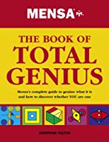 Mensa The Book of Total Genius