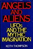 Angels And Aliens: Ufos And The Mythic Imagination