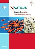 Nautilus - Ausgabe B fuer Gymnasien in Bayern 12. Jahrgangsstufe. Themenheft Neuronale Informationsverarbeitung