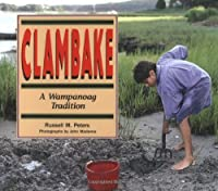 Clambake: A Wampanoag Tradition (We Are Still Here)