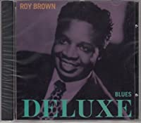 Blues Deluxe by Roy Brown (1999-04-01)