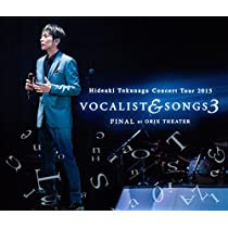 Concert Tour 2015 VOCALIST & SONGS 3 FINAL at ORIX THEATER(初回限定盤)(DVD付)
