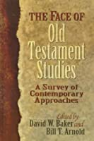 The Face of Old Testament Studies: A Survey of Contemporary Approaches