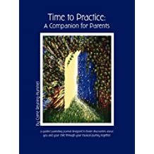Time To Practice: A Companion For Parents by Carrie Reuning-Hummel (2006-10-01)