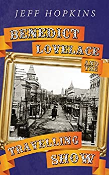 [Hopkins, Jeff]のBenedict Lovelace and the Travelling Show (English Edition)