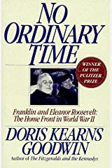 No Ordinary Time: Franklin and Eleanor Roosevelt - The Home Front in World War II Hardcover