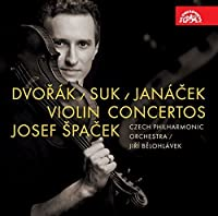 Josef Suk, Leos Janacek & Dvorak: Violin Concertos by Josef Spacek