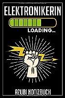 Elektronikerin Loading… Azubi Notizbuch: 120 Seiten Kariert im Format A5 (6x9 Zoll) mit Soft Cover Glaenzend.