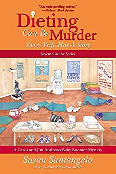 Dieting Can Be Murder: Every Wife Has a Story (A Baby Boomer Mystery Book 7) by [Santangelo, Susan]
