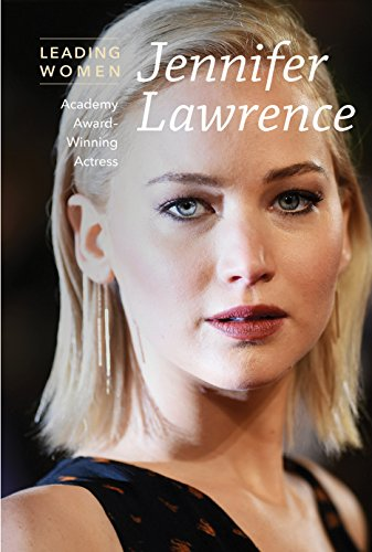 Jennifer Lawrence: Academy Award-winning Actress (Leading Women)