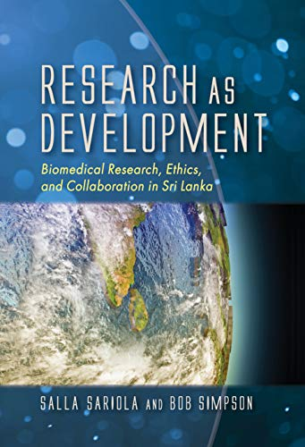Research as Development: Biomedical Research, Ethics, and Collaboration in Sri Lanka (English Edition)