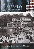Buffalo: Good Neighbors, Great Architecture (The Making of America Series)