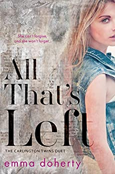 All That's Left (The Carlington Twins Duet Book 1) by [Doherty, Emma]