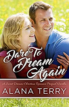 Dare to Dream Again (A Sweet Dreams Christian Romance Book 0) by [Terry, Alana]