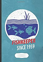 Fish Keeper Since 1959: Fishkeeping Blank Lined Notebook/ Journal, Writer Practical Record. Dad Mom Anniversay Gift. Thoughts Creative Writing Logbook. Fashionable Vintage Look 110 Pages B5