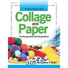 Preschool Art: Collage & Paper: It's the Process, Not the Product (Preschool Art Series)