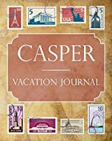 Casper Vacation Journal: Blank Lined Casper Travel Journal/Notebook/Diary Gift Idea for People Who Love to Travel