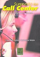 Supervisão em Call Center. O Caminho Para o Sucesso