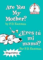 Are You My Mother?/¿Eres tú mi mamá? (The Cat in the Hat Beginner Books / Yo Puedo Leerlo Solo)