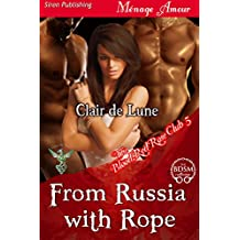 From Russia with Rope [The Blood Red Rose Club 5] (Siren Publishing Menage Amour)