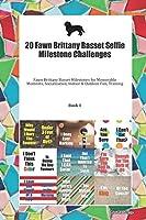 20 Fawn Brittany Basset Selfie Milestone Challenges: Fawn Brittany Basset Milestones for Memorable Moments, Socialization, Indoor & Outdoor Fun, Training Book 1