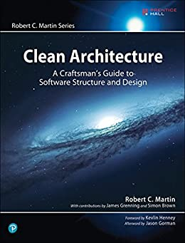 Clean Architecture: A Craftsman's Guide to Software Structure and Design (Robert C. Martin Series) by [Martin, Robert C.]