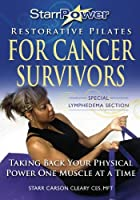 StarrPower Restorative Pilates for Cancer Survivors: Taking Back Your Physical Power One Muscle at a Time!: Special Lymphedema Sect