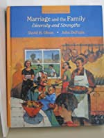 Marriage and the Family: Diversity and Strengths