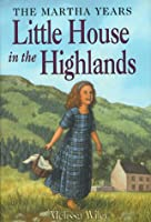Little House in the Highlands (Martha Years)