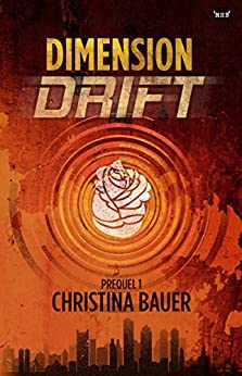 Dimension Drift Prequel by [Bauer, Christina]
