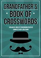 Grandfather's Book of Crosswords: 100 Novelty Crossword Puzzles