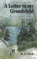 A Letter To My Grandchild: On The Occasion of a New Generation [並行輸入品]