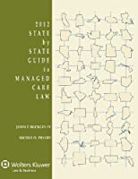 State by State Guide to Managed Care Law 2012