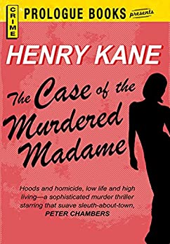 The Case of the Murdered Madame (Prologue Books) by [Kane, Henry]